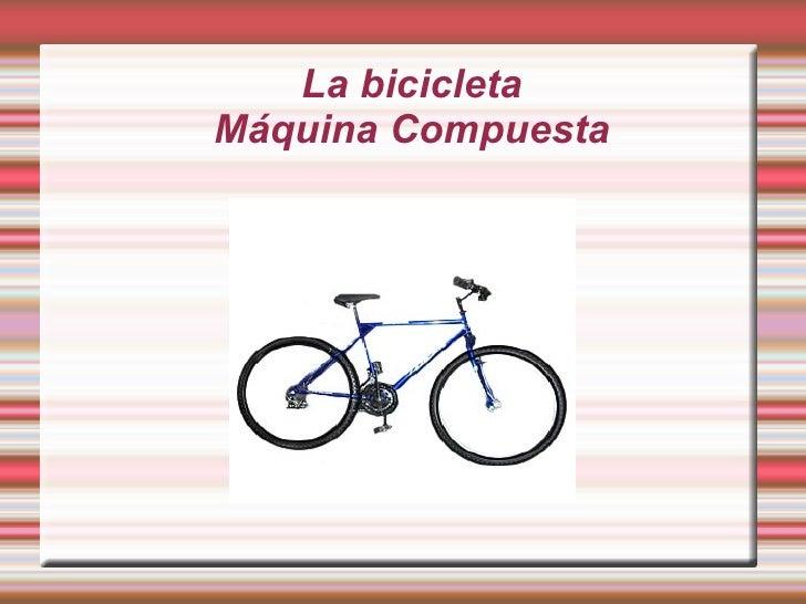La bicicleta Máquina Compuesta