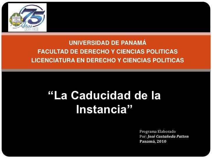UNIVERSIDAD DE PANAMÁ<br />FACULTAD DE DERECHO Y CIENCIAS POLITICAS<br />LICENCIATURA EN DERECHO Y CIENCIAS POLITICAS<br /...