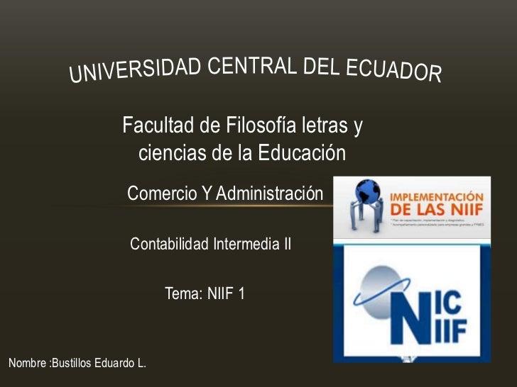 Presentacion de la Niif 1 por Bustillos Eduardo L.