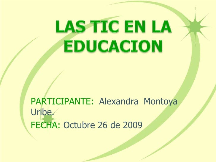 PARTICIPANTE: Alexandra Montoya Uribe. FECHA: Octubre 26 de 2009