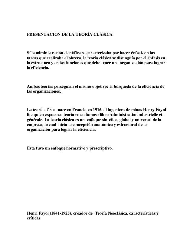 PRESENTACION DE LA TEORÍA CLÁSICA  Sí la administración científica se caracterizaba por hacer énfasis en las tareas que re...