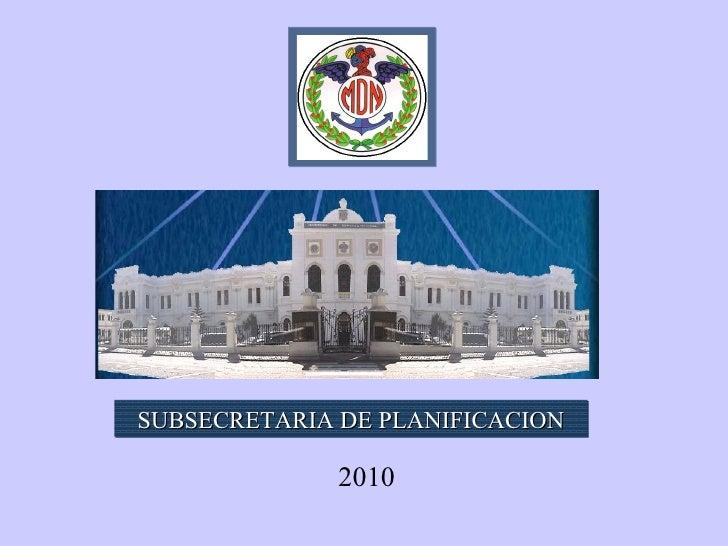 SUBSECRETARIA DE PLANIFICACION              2010