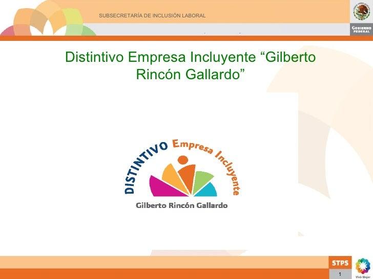 """1 Distintivo Empresa Incluyente  """" Gilberto Rincón Gallardo """""""