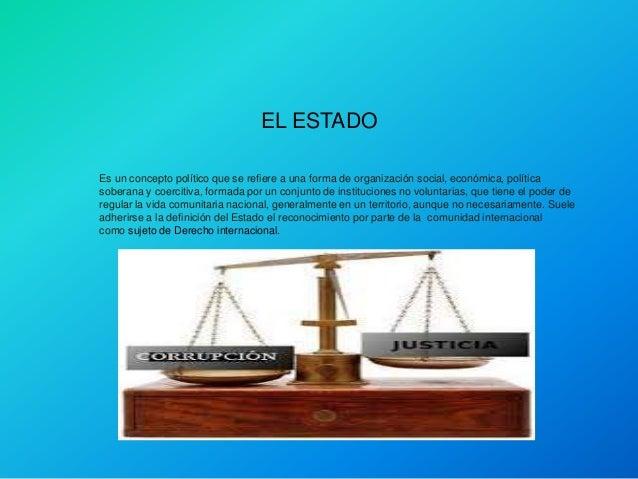 Es un concepto político que se refiere a una forma de organización social, económica, política soberana y coercitiva, form...