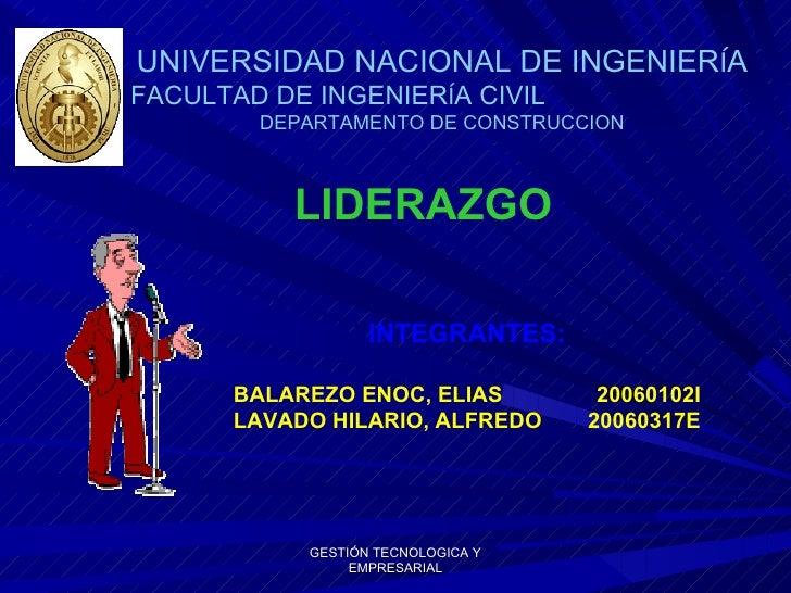 GESTIÓN TECNOLOGICA Y EMPRESARIAL UNIVERSIDAD NACIONAL DE INGENIER Í A FACULTAD DE INGENIER Í A CIVIL   DEPARTAMENTO DE CO...