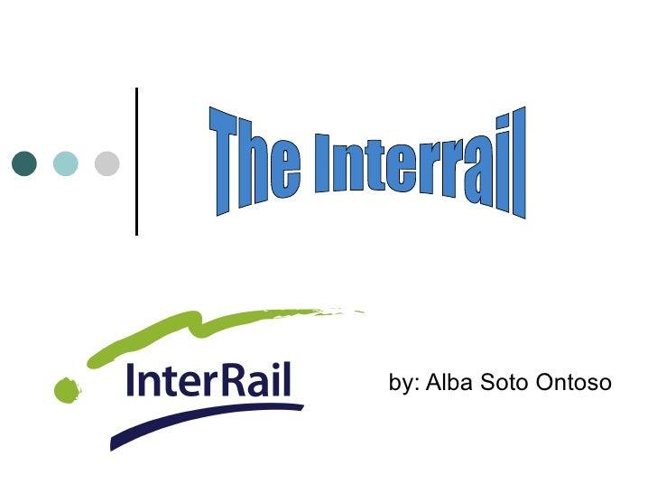 by: Alba Soto Ontoso The Interrail