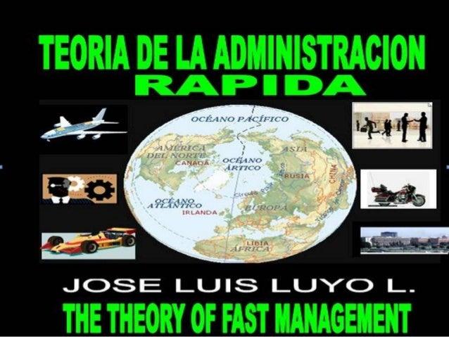 Teoría de la Administración Rápida: Autor José Luis Luyo Luyo