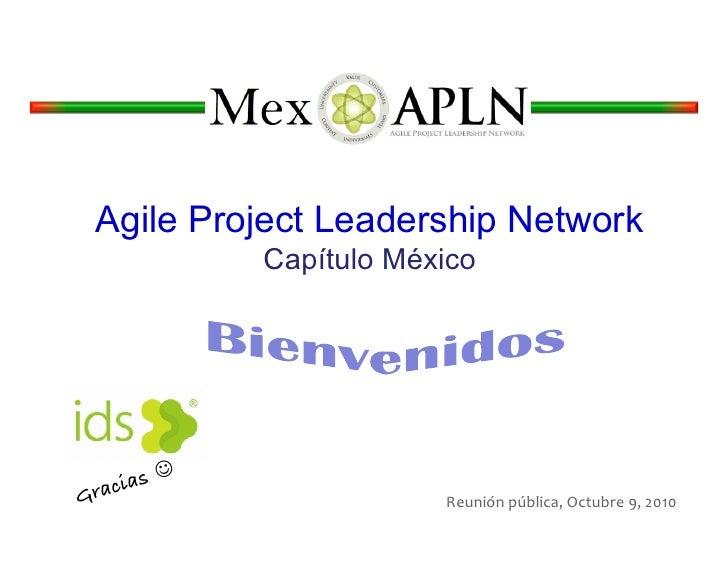 Agile Project Leadership Network                 Capítulo México    rac ias! G                            Reunión públi...