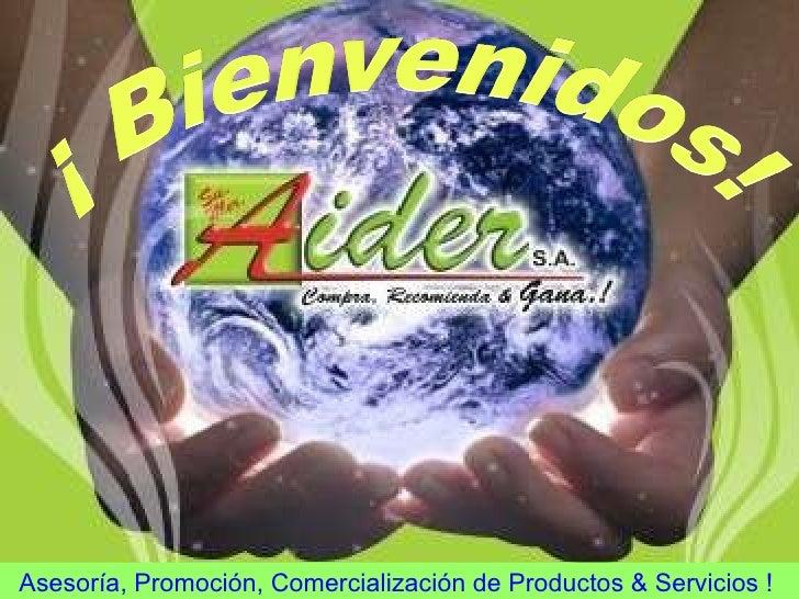 Asesoría, Promoción, Comercialización de Productos & Servicios !