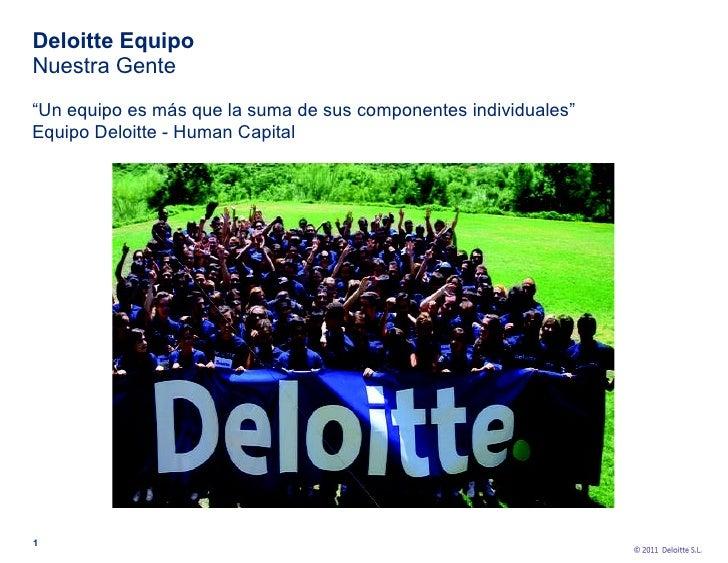 """Deloitte Equipo Nuestra Gente """" Un equipo es más que la suma de sus componentes individuales""""  Equipo Deloitte - Human Cap..."""