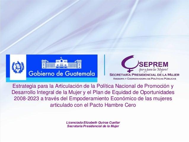 Estrategia para la Articulación de la Política Nacional de Promoción y Desarrollo Integral de la Mujer y el Plan de Equida...