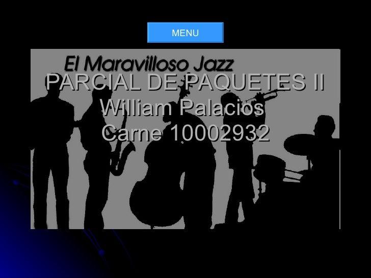PARCIAL DE PAQUETES II William Palacios  Carne 10002932 MENU