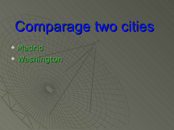 Comparage two cities Madrid Washington
