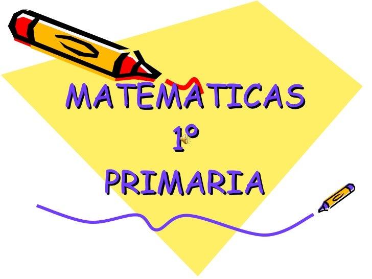 MATEMATICAS 1º PRIMARIA