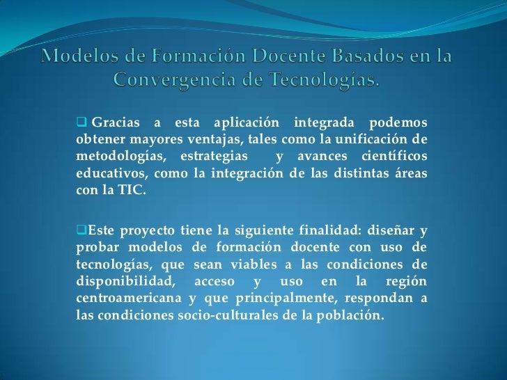  Gracias   a esta aplicación integrada podemosobtener mayores ventajas, tales como la unificación demetodologías, estrate...