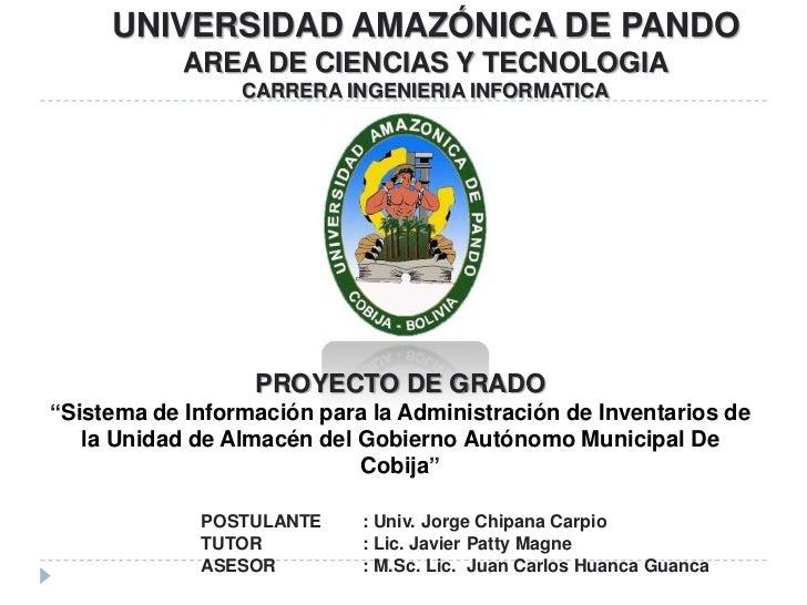UNIVERSIDAD AMAZÓNICA DE PANDO            AREA DE CIENCIAS Y TECNOLOGIA                 CARRERA INGENIERIA INFORMATICA    ...