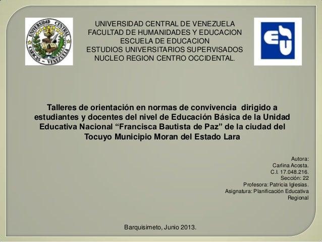UNIVERSIDAD CENTRAL DE VENEZUELA FACULTAD DE HUMANIDADES Y EDUCACION ESCUELA DE EDUCACION ESTUDIOS UNIVERSITARIOS SUPERVIS...
