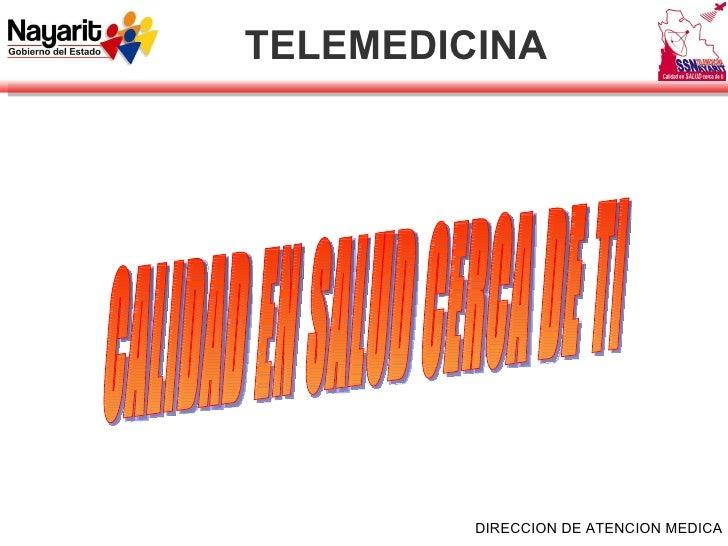 TELEMEDICINA CALIDAD EN SALUD CERCA DE TI