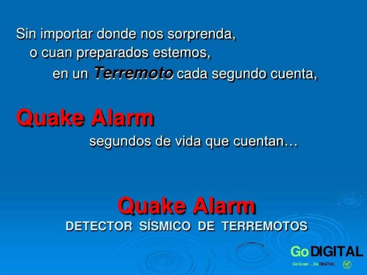 Sin importar donde nos sorprenda, <br />o cuan preparados estemos, <br />en un Terremoto cada segundo cuenta, <br />Qua...