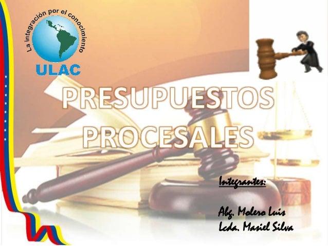 Integrantes: Abg. Molero Luis Lcda. Masiel Silva