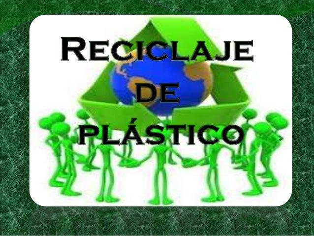 Presentacion de reciclaje de plastico - Cosas de reciclaje ...