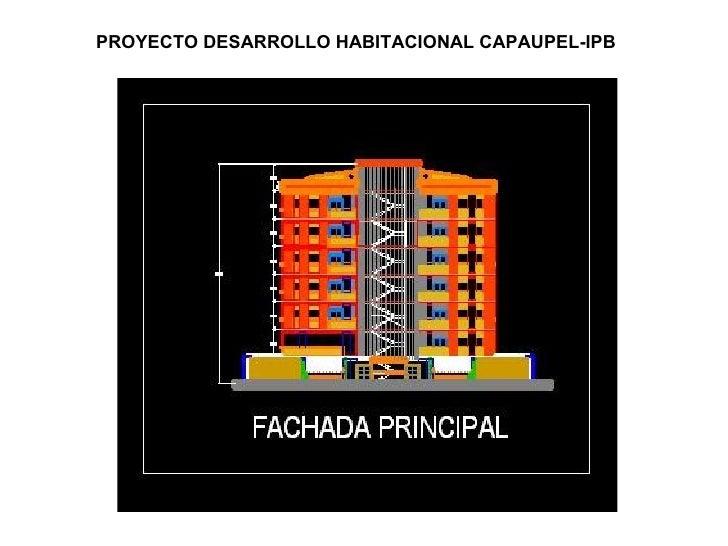 PROYECTO DESARROLLO HABITACIONAL CAPAUPEL-IPB