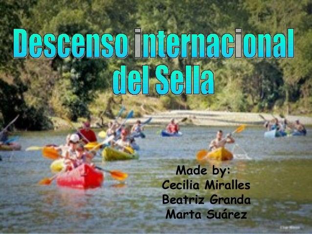 Made by: Cecilia Miralles Beatriz Granda Marta Suárez