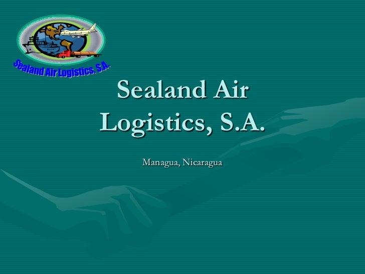 Sealand AirLogistics, S.A.   Managua, Nicaragua