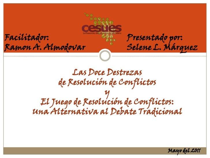 Facilitador:                 Presentado por:Ramon A. Almodovar           Selene L. Márquez                Las Doce Destrez...