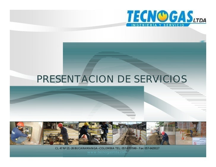 PRESENTACION DE SERVICIOS        CL 47 Nº 21 -26 BUCARAMANGA –COLOMBIA TEL: 057-6707049 – Fax: 057-6429117                ...