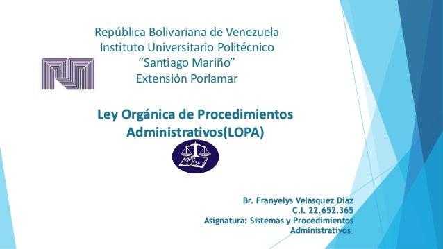 """República Bolivariana de Venezuela Instituto Universitario Politécnico """"Santiago Mariño"""" Extensión Porlamar Ley Orgánica d..."""