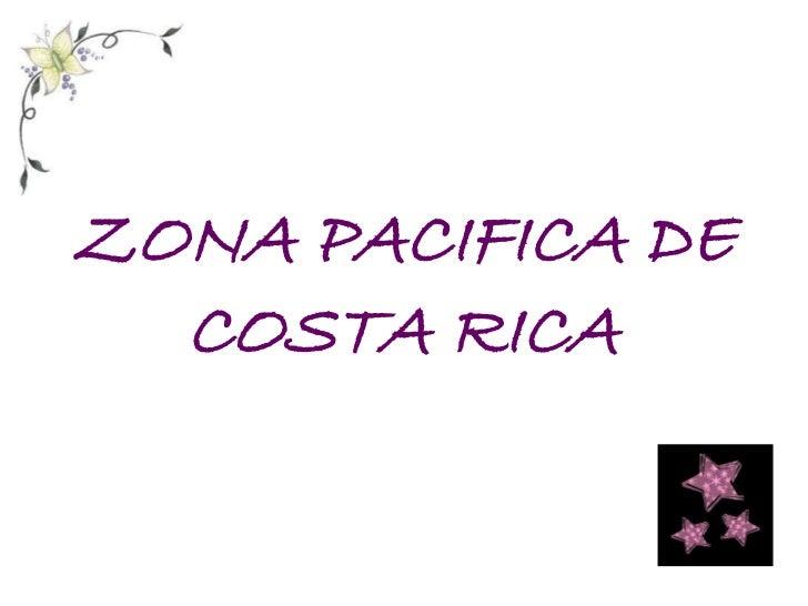 ZONA PACIFICA DE  COSTA RICA