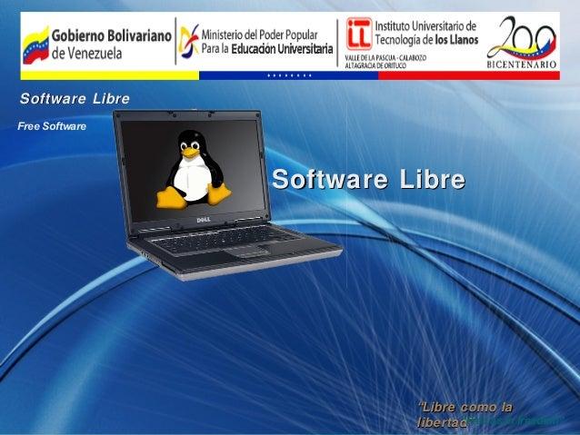 """Software LibreFree Software                 Software Libre                           """"Libre como la                       ..."""