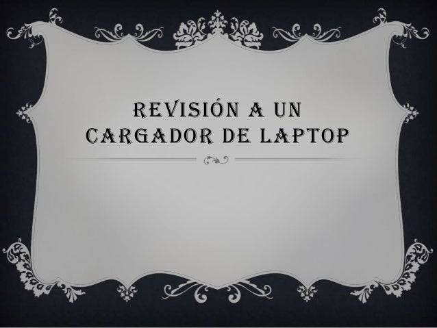 Revision cargador laptop
