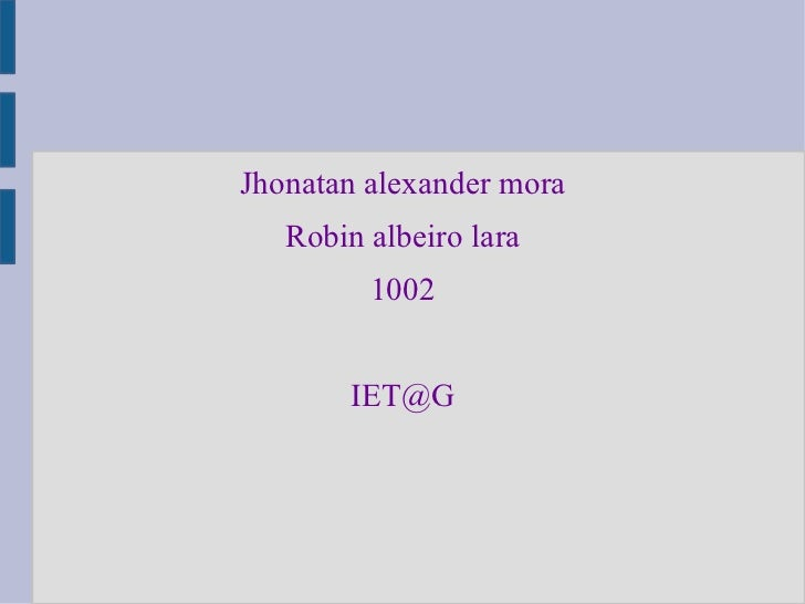 Jhonatan alexander mora Robin albeiro lara 1002 [email_address]