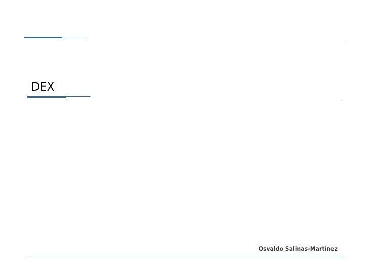 Presentacion Dex