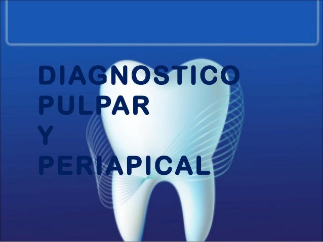 DIAGNOSTICO PULPAR Y PERIAPICAL