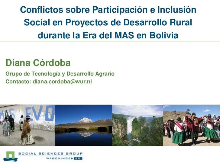 Conflictos sobre Participación e Inclusión Social en Proyectos de Desarrollo Rural durante la Era del MAS en Bolivia<br />...