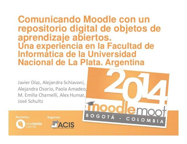 Comunicando Moodle con un repositorio digital de objetos de aprendizaje abiertos. Una experiencia en la Facultad de Inform...
