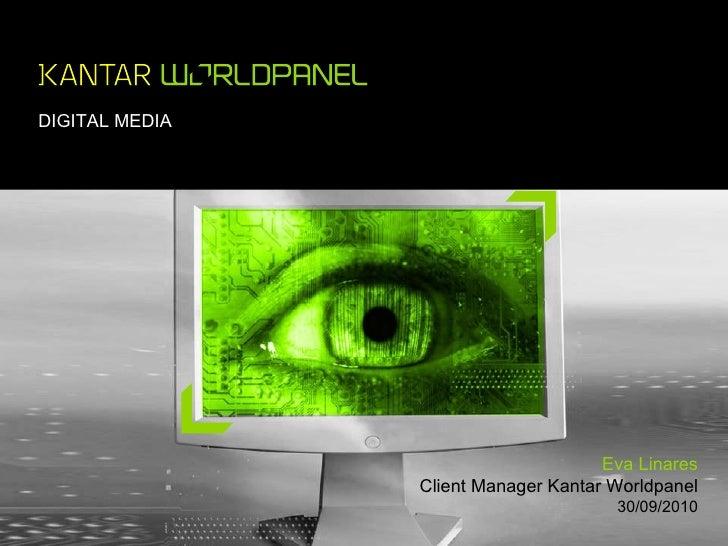 DIGITAL MEDIA MEDIR EL ROI DE LA INVERSIÓN WEB  Eva Linares Client Manager Kantar Worldpanel 30/09/2010