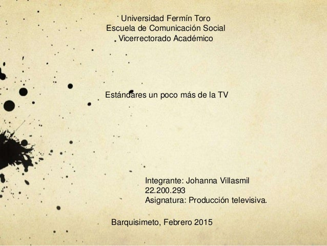 Universidad Fermín Toro Escuela de Comunicación Social Vicerrectorado Académico Integrante: Johanna Villasmil 22.200.293 A...