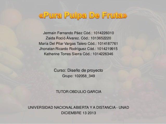 Jermain Fernando Páez Cód.: 1014226010 Zaida Roció Álvarez. Cód.: 1013652220 María Del Pilar Vargas Talero Cód.: 101418776...