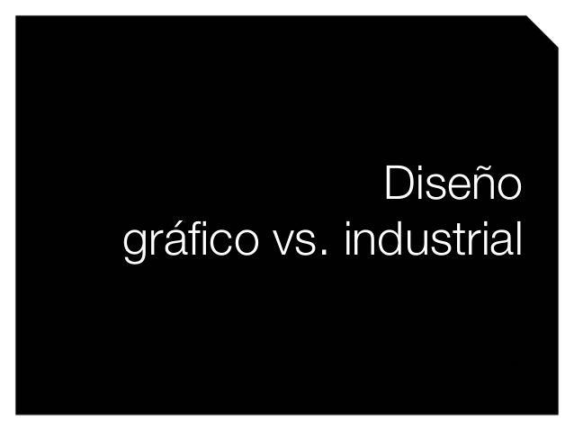 Presentación diseño gráfico vs industrial