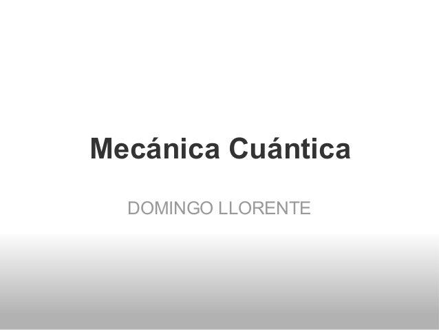Mecánica Cuántica DOMINGO LLORENTE
