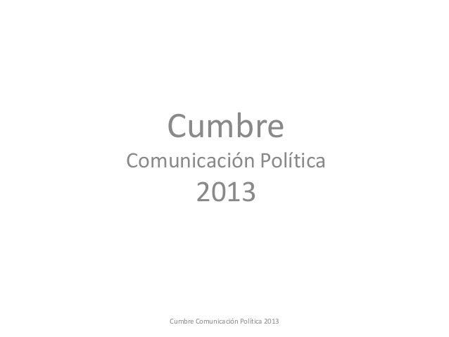 CumbreComunicación Política2013Cumbre Comunicación Política 2013