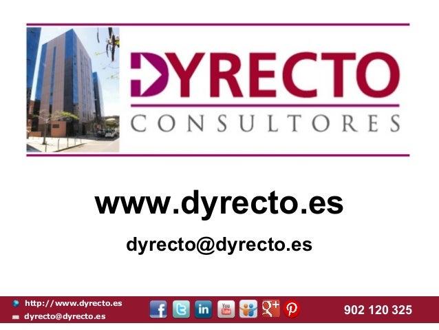 www.dyrecto.es                        dyrecto@dyrecto.eshttp://www.dyrecto.esdyrecto@dyrecto.es                           ...