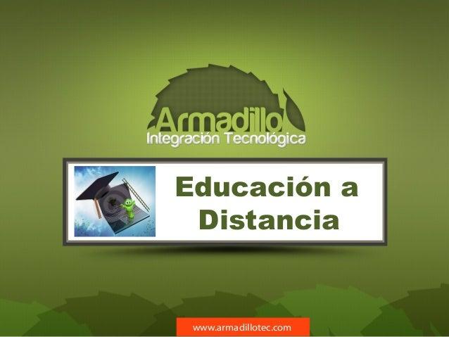 Educación aDistanciawww.armadillotec.com