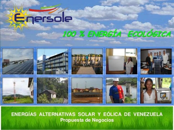 100 % ENERGÍA          ECOLÓGICA                100 % ENERGÍA ECOLÓGICAENERGÍAS ALTERNATIVAS SOLAR Y EÓLICA DE VENEZUELAEN...