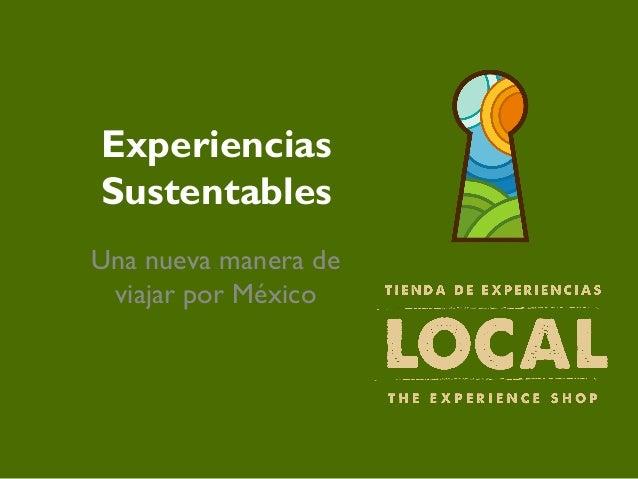 ExperienciasSustentablesUna nueva manera de viajar por México