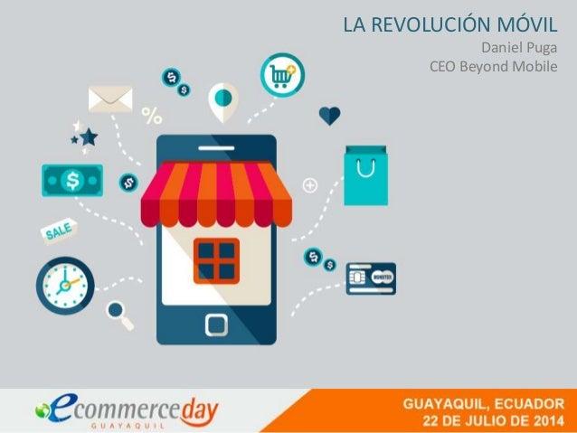 IAB DIGITAL DAY LA REVOLUCIÓN MÓVIL Daniel Puga CEO Beyond Mobile